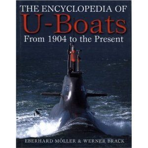 The Encyclopedia of U-Boats: From 1904 to the Present