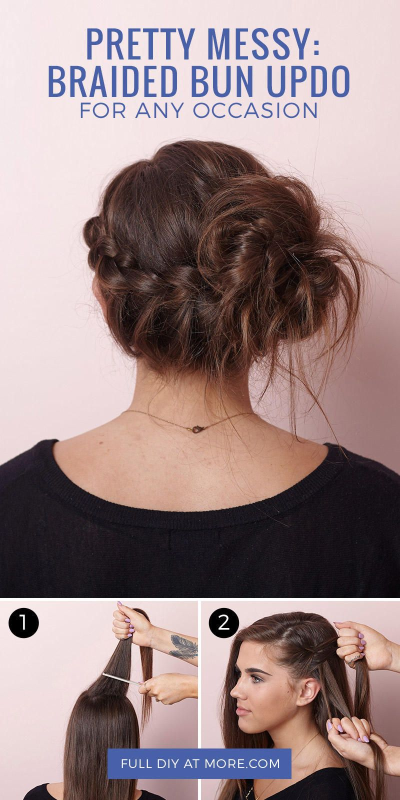 Pretty Messy The Braided Bun Updo For Any Occasion More Messy Bun For Short Hair Messy Hairstyles Hair Tutorial