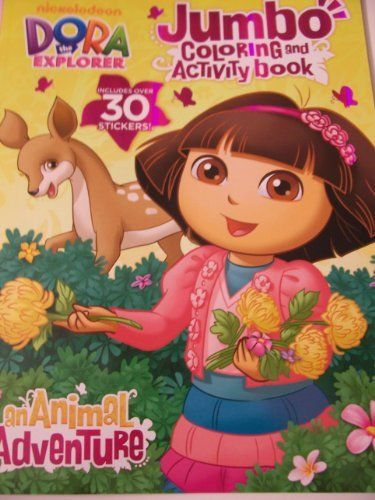 Dora The Explorer Jumbo Coloring Activity Book With Over 30 Stickers An Animal Adventure By Bendon 4 5 Coloring Stickers Color Activities Book Activities