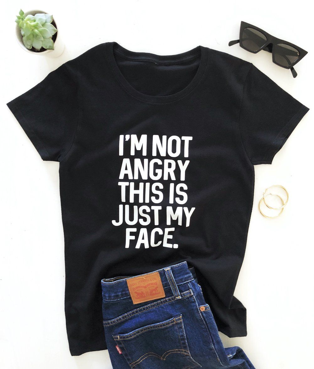 I'm not angry this is just my face. T-shirt — Nallashop.net