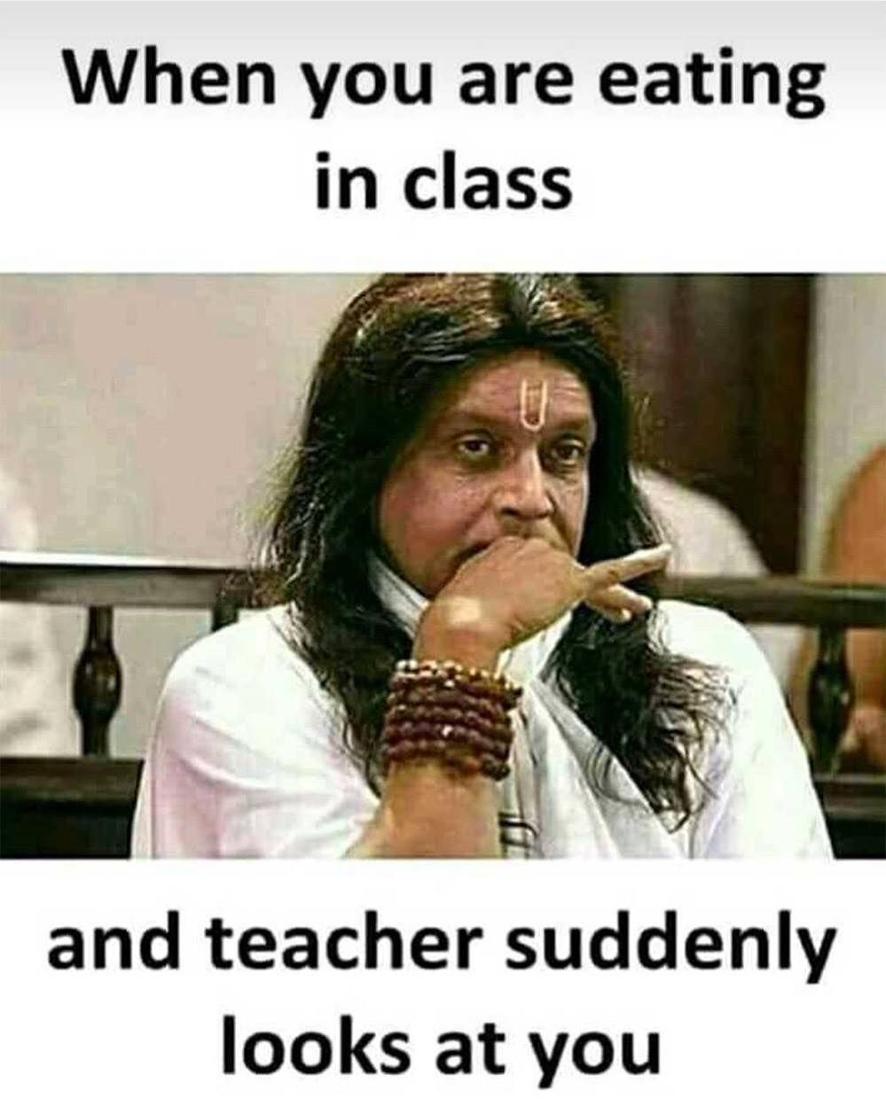 When You Are Eating In Class Funny School Memes Exam Quotes Funny Really Funny Memes