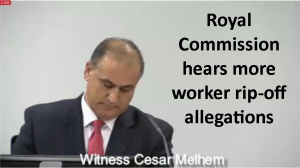 Royal Commission Hears More Worker Rip Off Allegations Ripped Worker Hearing