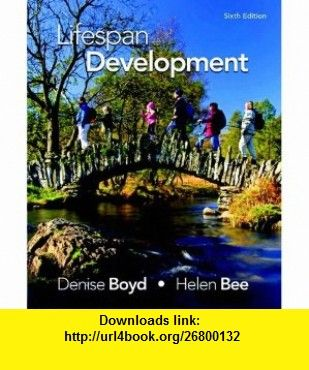lifespan development th edition denise boyd  lifespan development 6th edition 9780205037520 denise boyd helen l bee