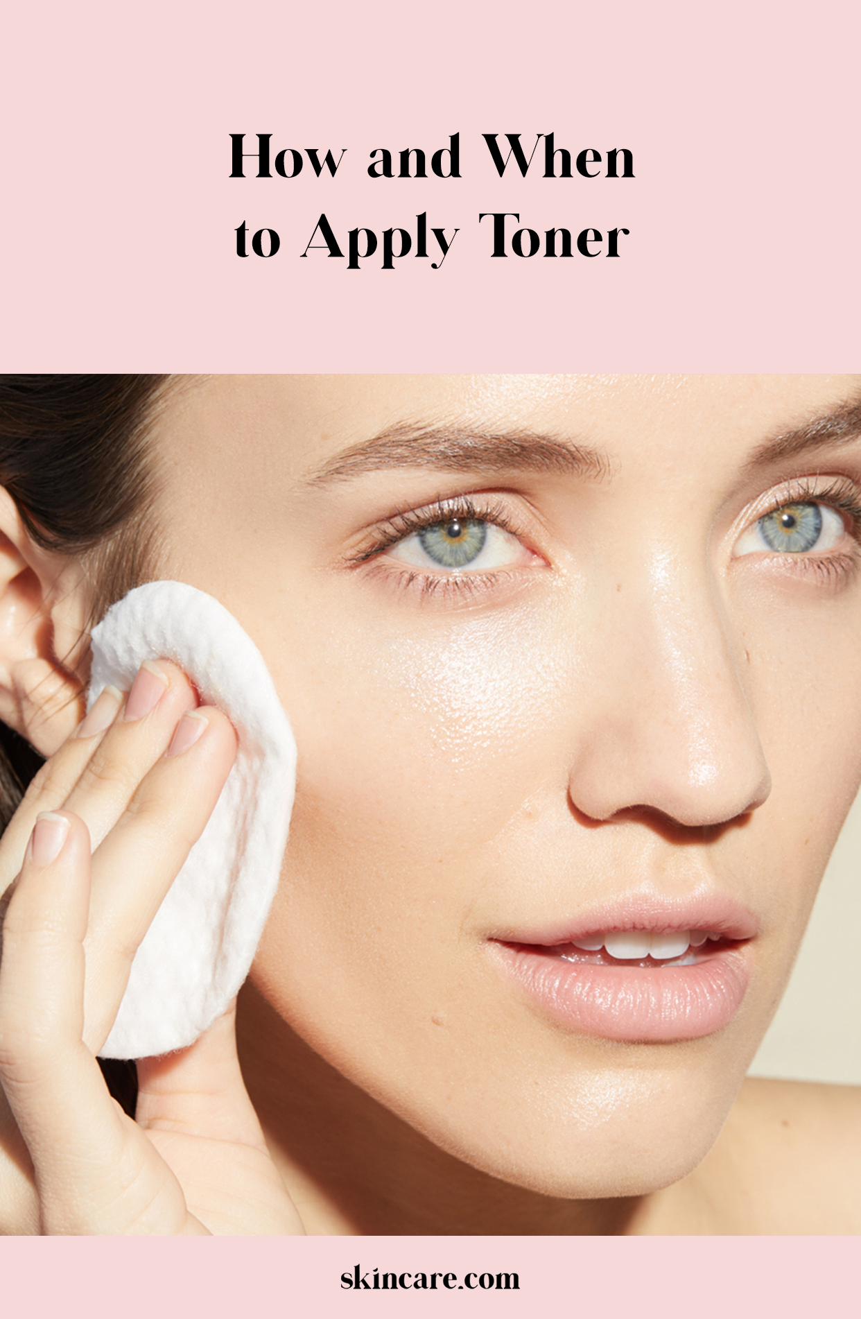 How And When To Apply Toner Skincare Com By L Oreal Toner For Face How To Apply Toner Skin Care Toner Products