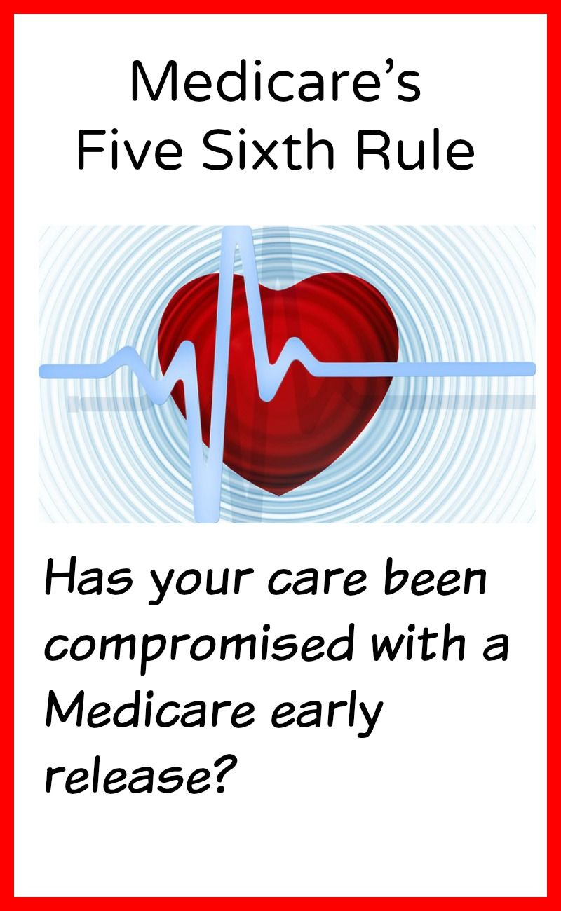 The Rules Of The Medicare Five Sixth Rule Has Your Care Been