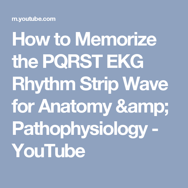 How to Memorize the PQRST EKG Rhythm Strip Wave for Anatomy ...