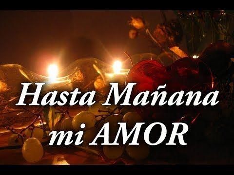 Este Bello Mensaje De Buenas Noches Es Para Ti Amor Mio Que Tengas