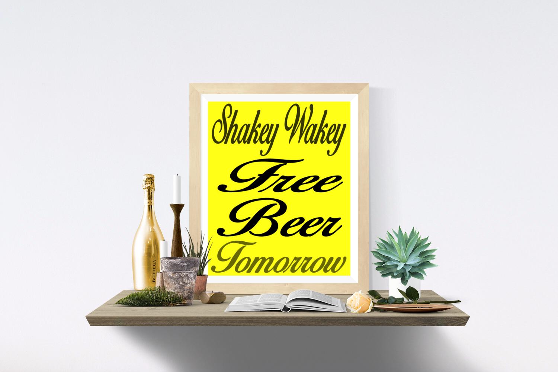 Shakey Wakey Free Beer Tomorrow Printables. Printable Arts, Esty ...