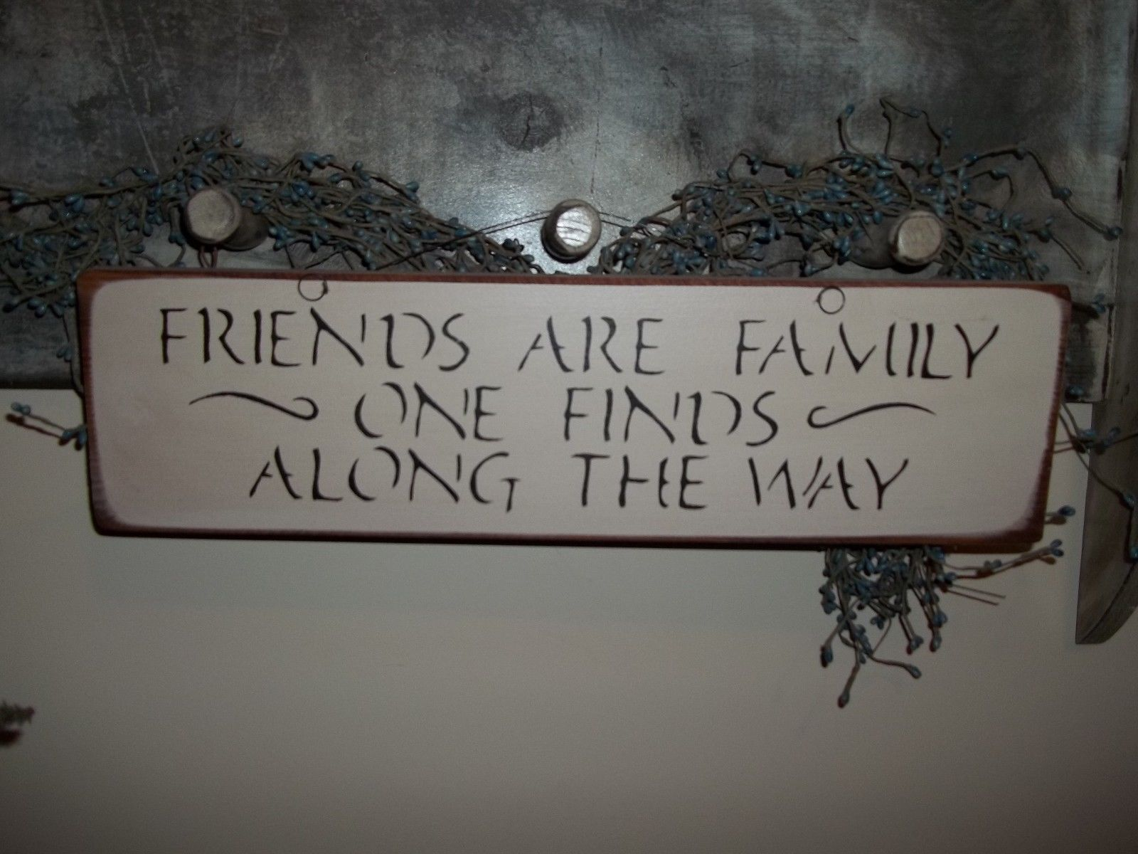 Wood Sign FRIENDS ARE FAMILY Handmade Prim