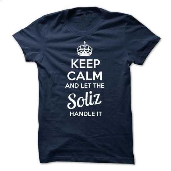 Soliz - KEEP CALM AND LET THE Soliz HANDLE IT - #country sweatshirt #white sweatshirt. ORDER HERE => https://www.sunfrog.com/Valentines/Soliz--KEEP-CALM-AND-LET-THE-Soliz-HANDLE-IT.html?68278