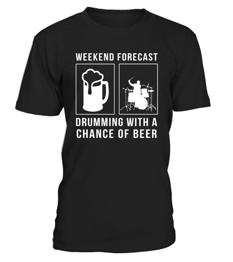 """# WEEKEND FORECAST DRUMS WITH A CHANCE OF BEER DRINK T SHIRTS .  Special Offer, not available in shops      Comes in a variety of styles and colours      Buy yours now before it is too late!      Secured payment via Visa / Mastercard / Amex / PayPal      How to place an order            Choose the model from the drop-down menu      Click on """"Buy it now""""      Choose the size and the quantity      Add your delivery address and bank details      And that's it!      Tags: Awesome t-shirt for…"""