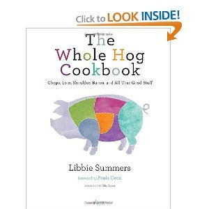 The Whole Hog Cookbook: Chops, Loin, Shoulder, Bacon, and All That Good Stuff - For Rich