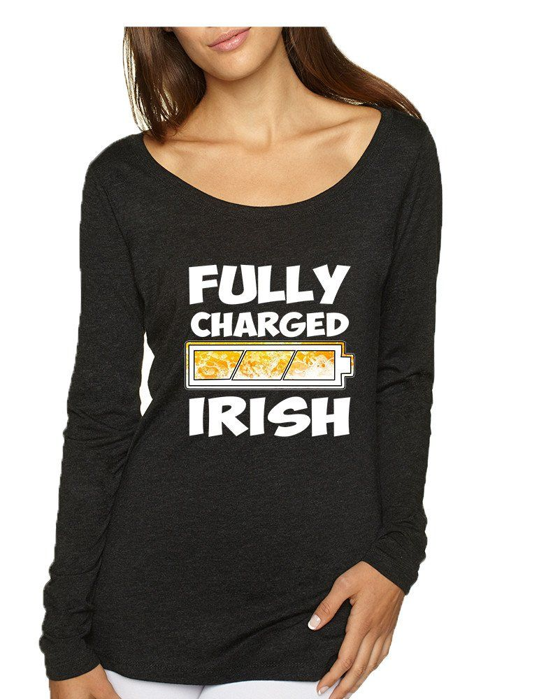9bb7ad3d0 Women's Shirt Fully Charged Irish St Patrick's Day Funny Top #longsleeve # stpatricksday #saintpatricksday #irishgirl #irish