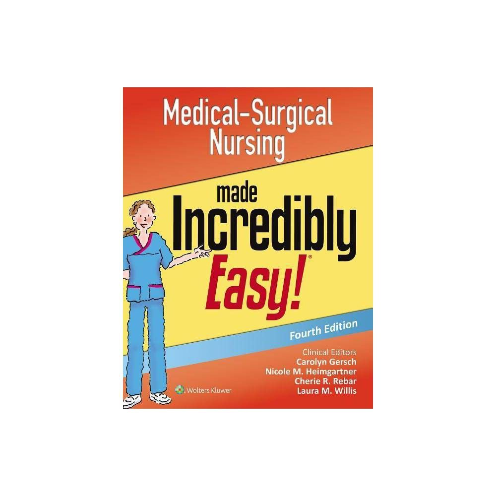 Medical-Surgical Nursing Made Incredibly Easy - (Incredibly Easy! Series ) 4 Edi...