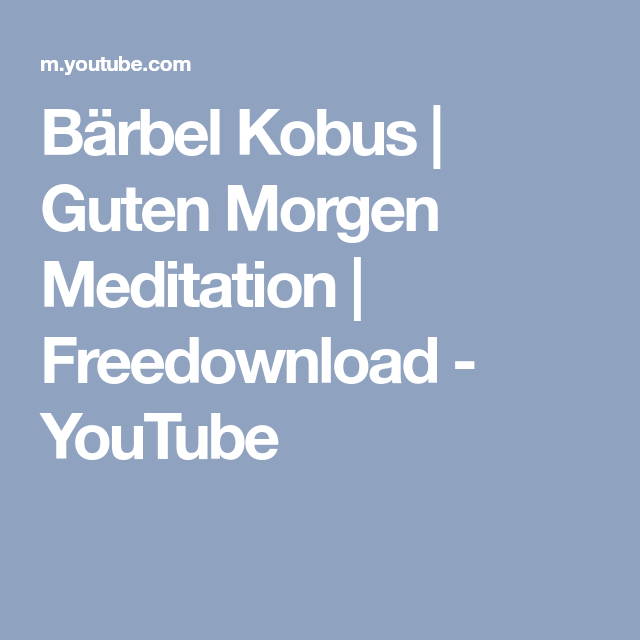 Bärbel Kobus Guten Morgen Meditation Freedownload