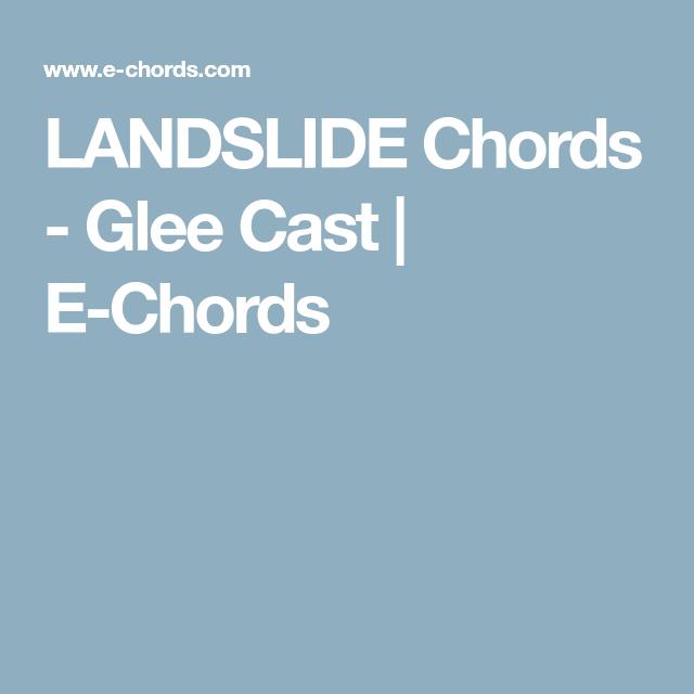 LANDSLIDE Chords - Glee Cast | E-Chords | Music | Pinterest | Glee ...