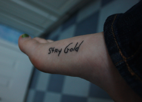 0fb71a240 from the outsiders by s.e. hinton Stay Gold Tattoo, 3 Tattoo, Tattoo Quotes,