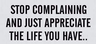 Image result for stop complaining quotes