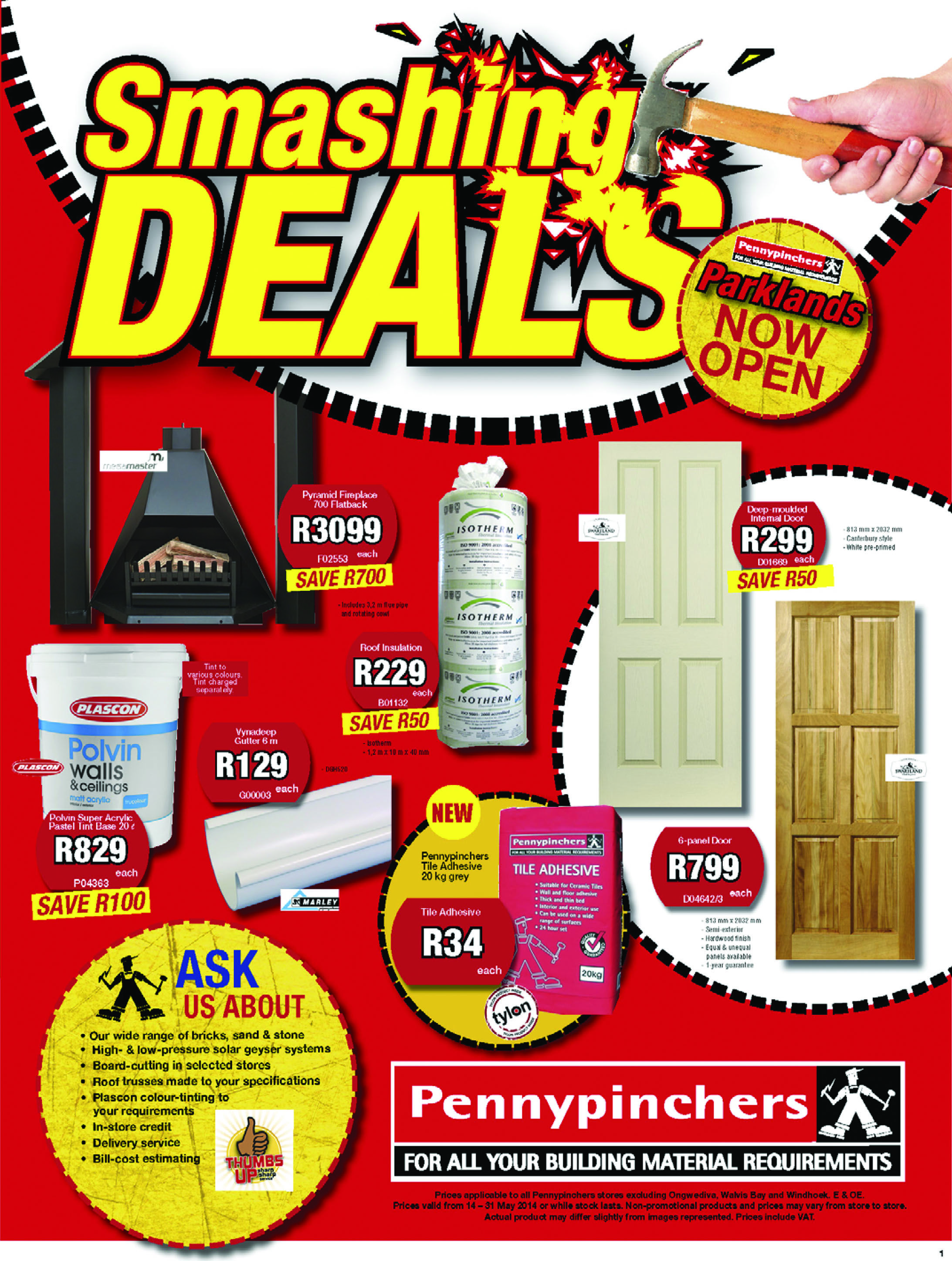 Smashing DEALS - Prices valid from 14 May 2014 to 31 May 2014 or while stock lasts. Non-promotional products and prices may vary from store to store. Actual product may differ slightly from images represented. Prices include VAT. E&OE