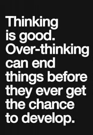 Overthinking not quotes about 80 Spectacular