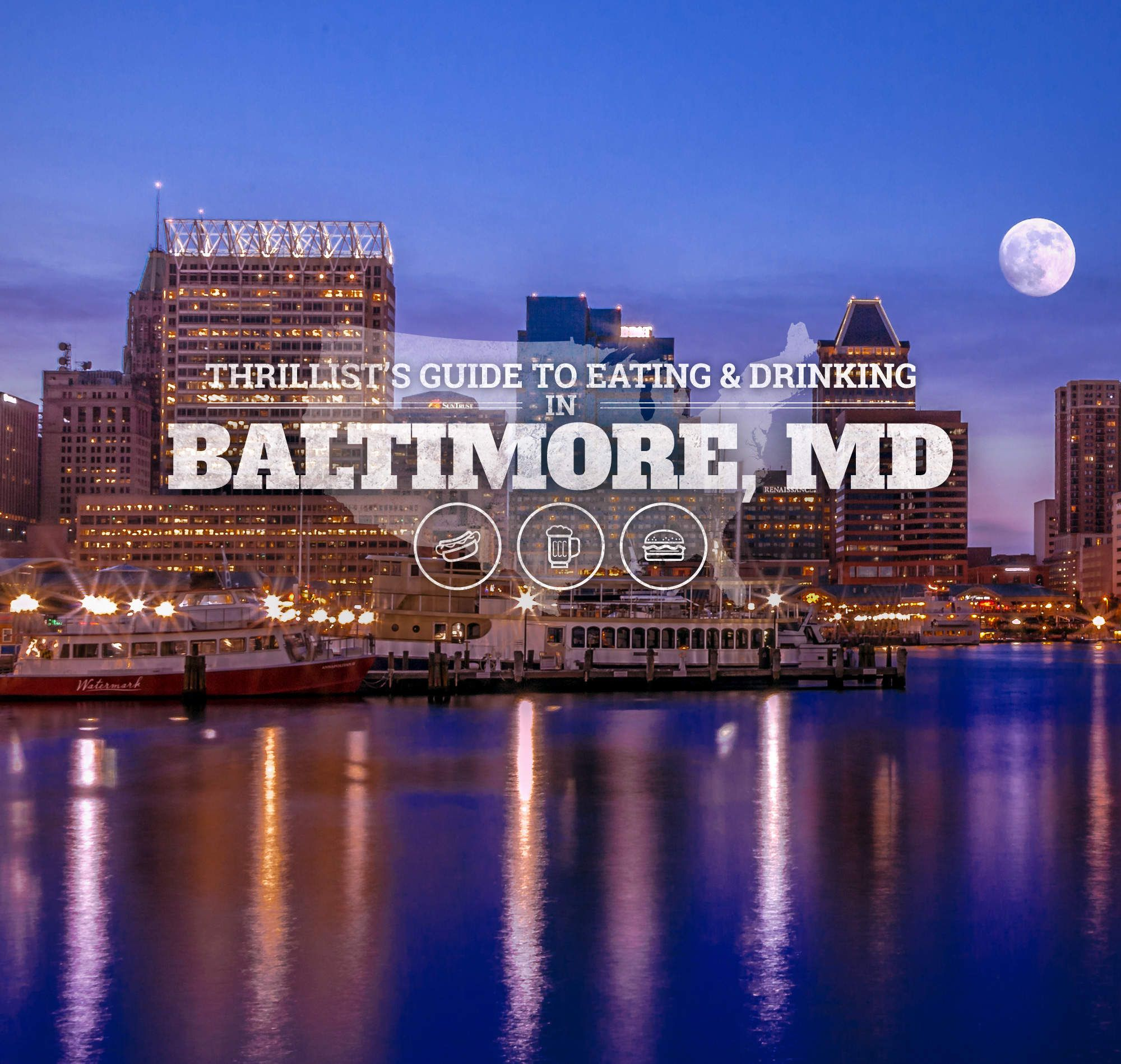 A Local's Guide To The Best Eating And Drinking In Baltimore (via  Thrillist)