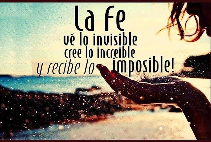 La Fe Ve Lo Invisible Cree Lo Increíble Y Recibe Lo Imposible Frases De Inspiracion Frases Bonitas Frases Cristianas