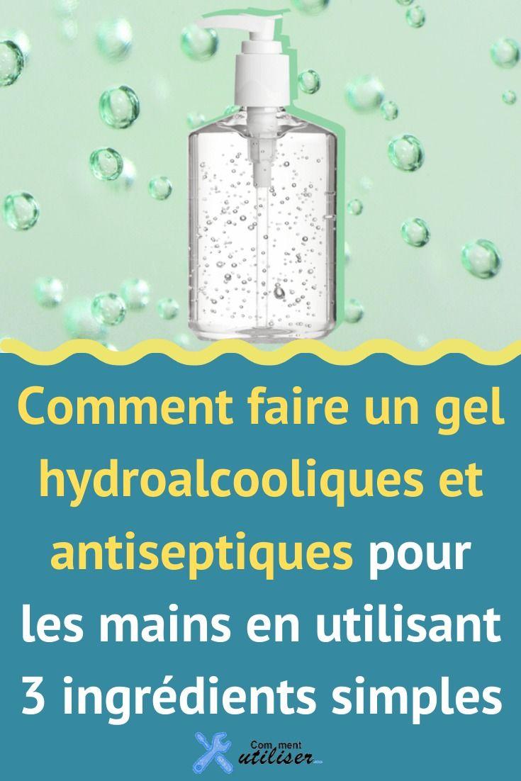 Comment Faire Un Gel Hydroalcooliques Et Antiseptiques Pour Les