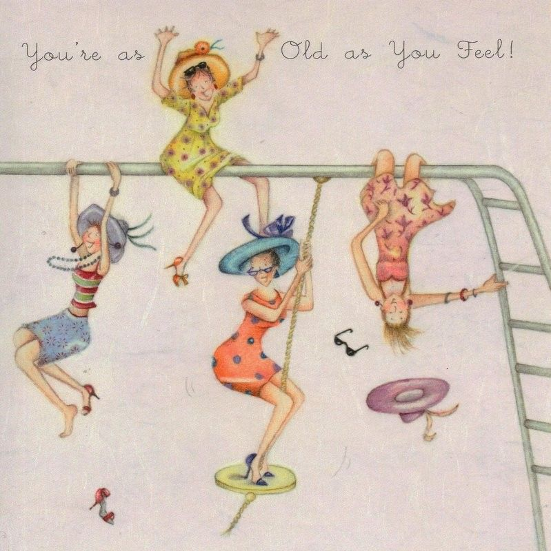 Youre As Old As You Feel Ladies Who Love Life Berni Parker