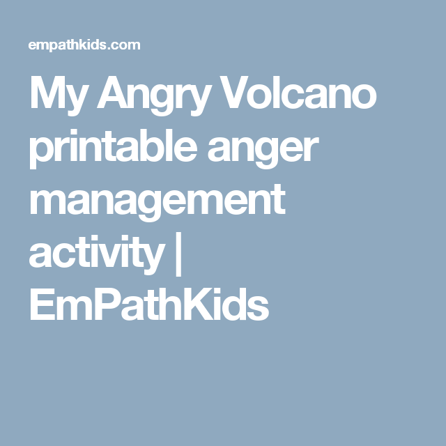 My Angry Volcano printable anger management activity | EmPathKids