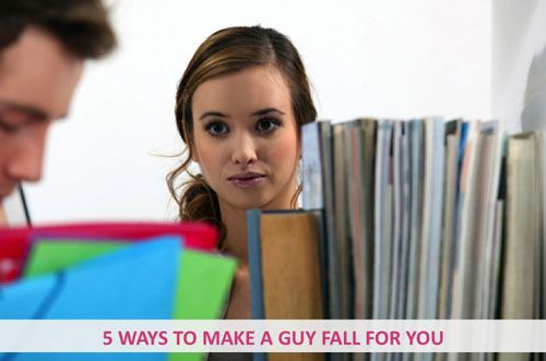 how to make your guy fall in love with you