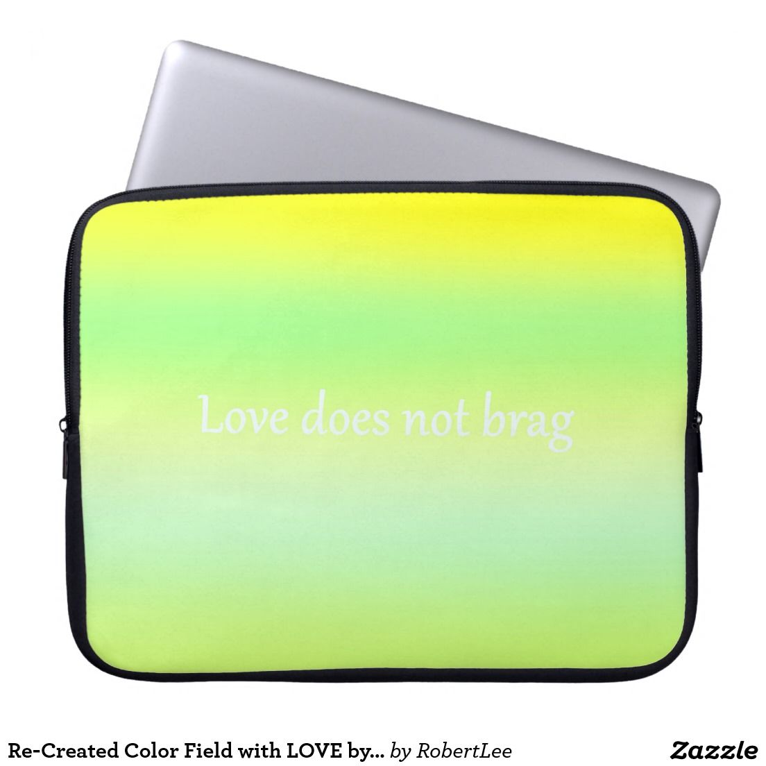 Re-Created Color Field with LOVE by Robert S. Lee Computer Sleeve#love #Scripture #Bible #Jesus #Christ #Lord #God #Robert #S. #Lee #art #Neoprene #Laptop #Sleeve #graphic #design #colors #sleeve #electronics #tech #laptop #mac #apple #girls #boys #men #women #ladies #style #for #her #him #gift #want #need #love #customizable