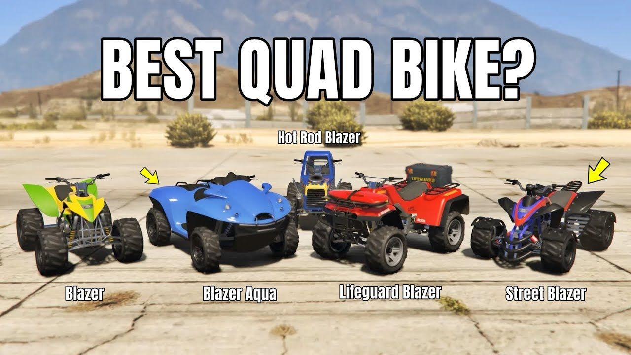 Gta V Online Which Is Best Quad Bike Blazer Vs Street Blazer Vs