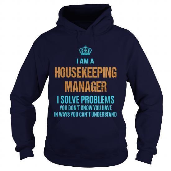 HOUSEKEEPING MANAGER - I SOLVE PROBLEMS T Shirts, Hoodies Sweatshirts. Check price ==► http://store.customtshirts.xyz/go.php?u=https://www.sunfrog.com/LifeStyle/HOUSEKEEPING-MANAGER--I-SOLVE-PROBLEMS-Navy-Blue-Hoodie.html?41382