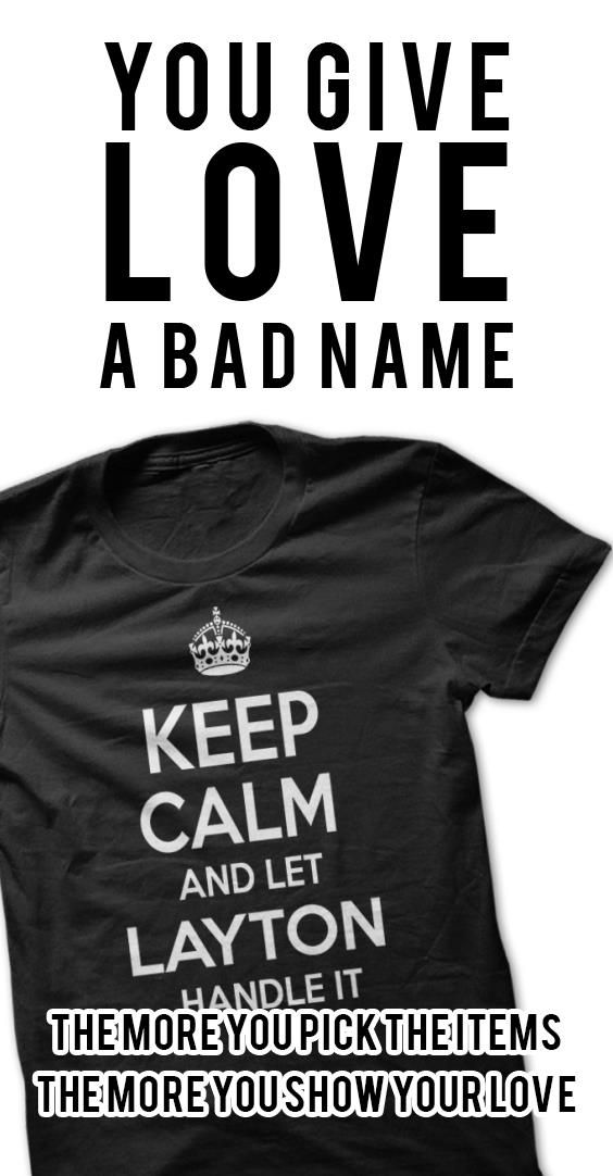 KEEP CALM AND LET LAYTON HANDLE IT Personalized Name T-Shirt