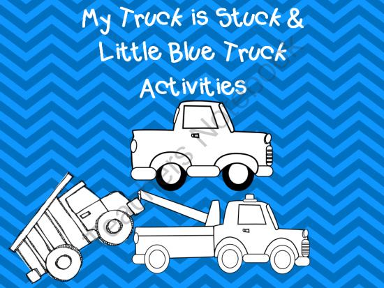My Truck Is Stuck And Little Blue Truck Activities Little Blue Trucks Preschool Color Theme Book Activities