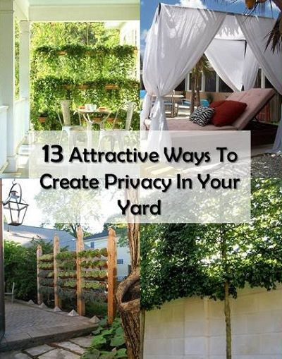 Ways To Get Privacy In Backyard recipes, projects & more - 13 attractive ways to create privacy in