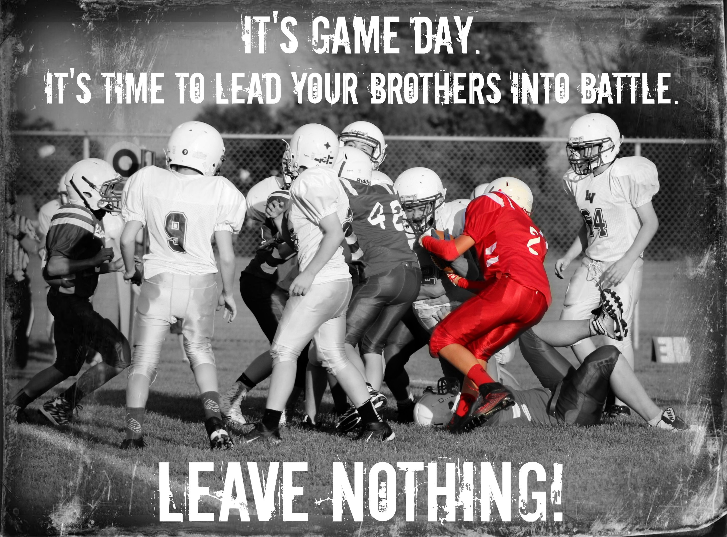 GAME DAY . . . LEAVE NOTHING . . . FOOTBALL INSPIRATIONAL