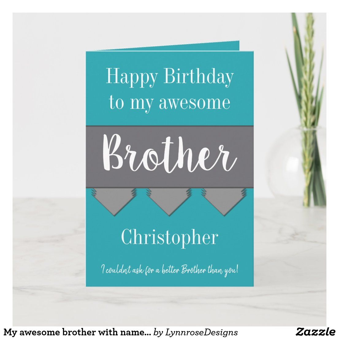 My Awesome Brother With Name Turquoise Birthday Card Zazzle Co Uk Birthday Cards For Brother Cool Birthday Cards Birthday Cards