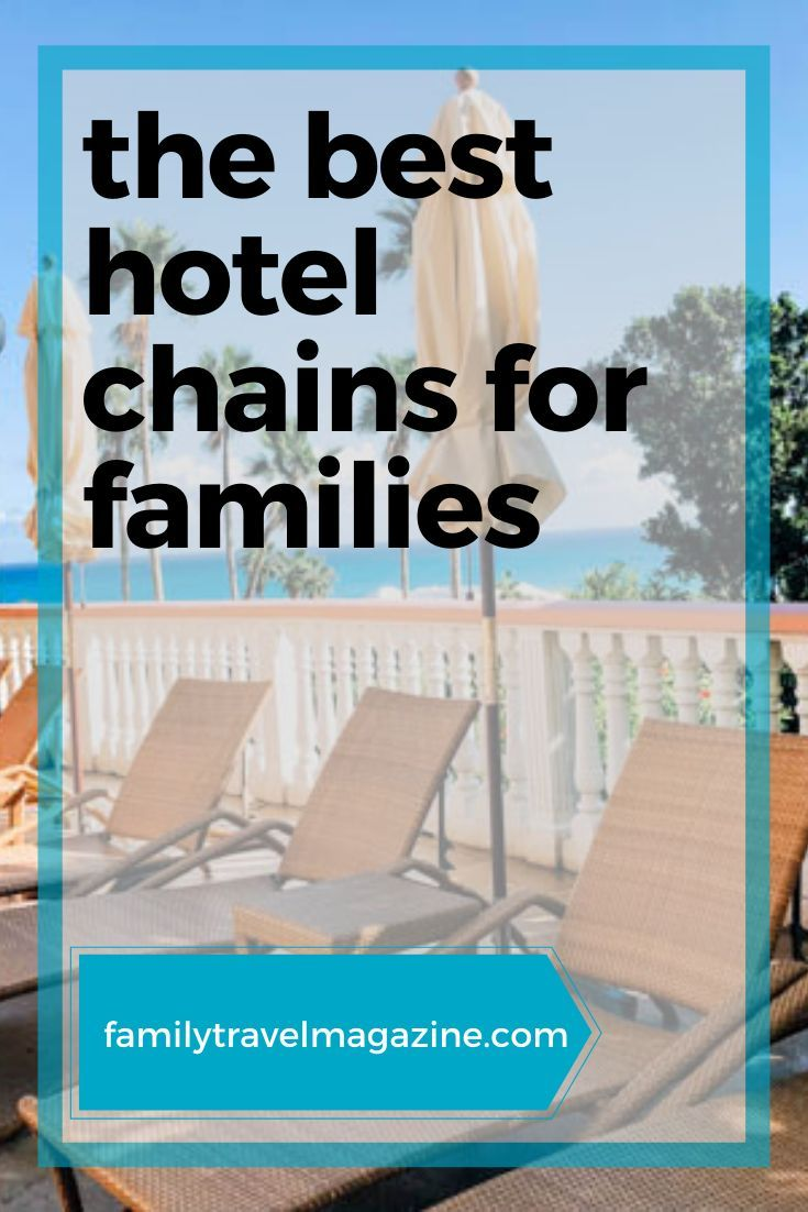 The Best Hotel Chains For Families From Fairmont To Embassy