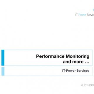 Performance Monitoring and more … IT-Power Services © 2013 IT-PS   Monitoring of a virtualized Environment Points of Interest Challenges Economically Tech. http://slidehot.com/resources/it-ps-performance-monitoring-solution.61815/