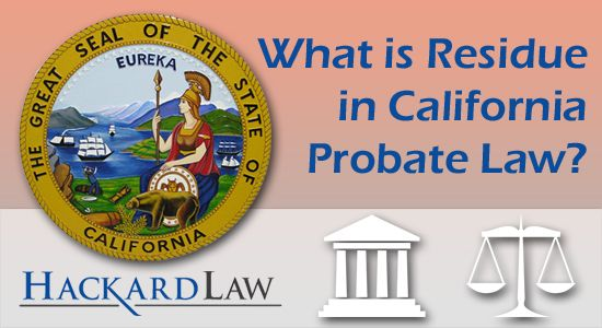 What Does Residue Mean In California Probate Law Probate Trust