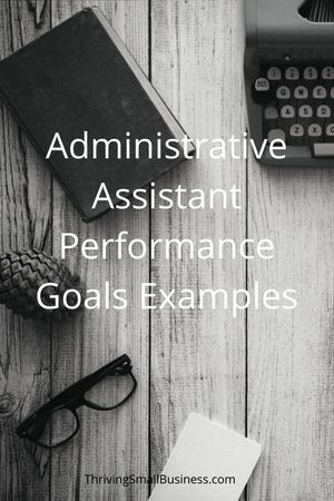 Administrative Assistant Performance Goals Examples Career Smart Work