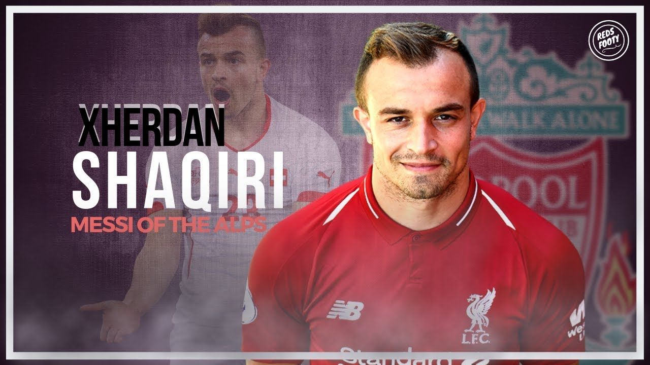 Xherdan Shaqiri Messi Of The Alps Skills And Goals In 2018 Hd