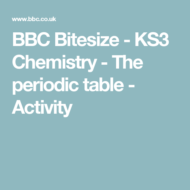 Bbc bitesize ks3 chemistry the periodic table activity bbc bitesize ks3 chemistry the periodic table activity urtaz Gallery