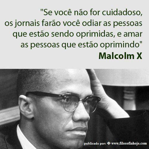 Filosofia Hoje Frase De Malcolm X Frases Filosóficas Frases