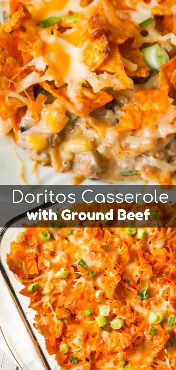 Doritos Casserole with Ground Beef - This is Not Diet Food #groundbeefrecipes