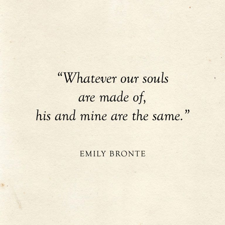 Whatever our souls are made of, his and … Whatever our souls are, his and mine are equal to Emily Bronte Literary wedding