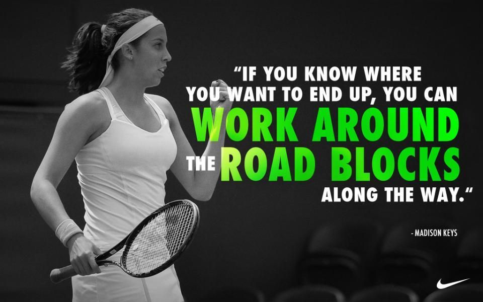 """Madison Keys""""If oyu know where you want to end up, you"""