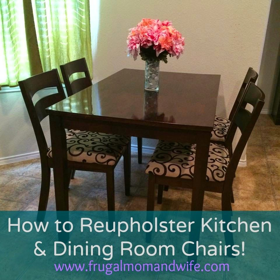 Frugal Mom and Wife How to Reupholster Kitchen  Dining
