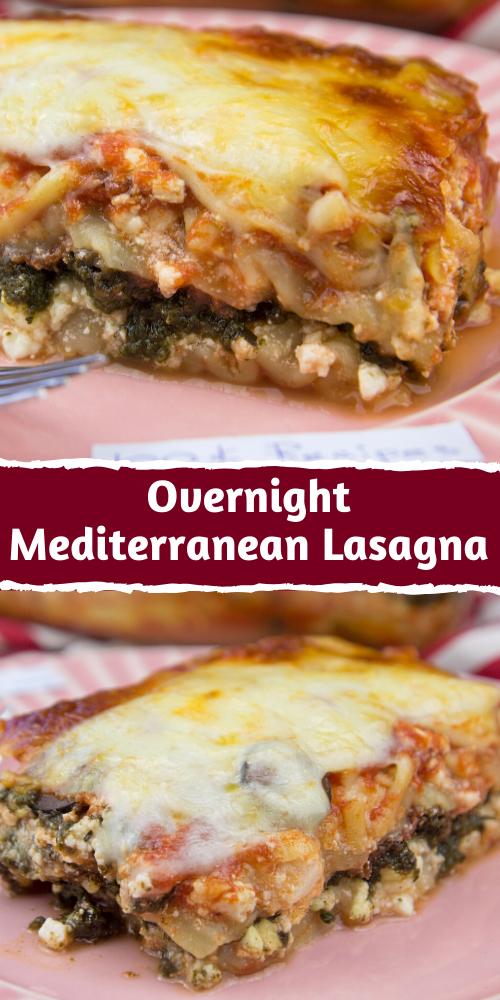 Overnight Mediterranean Lasagna Recipe In 2020 Mediterranean Lasagna Lasagna Recipe Best Lasagna Recipe